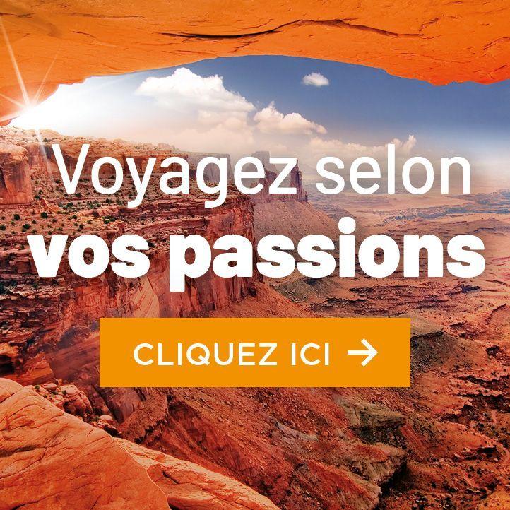 Voyagez selon vos passions